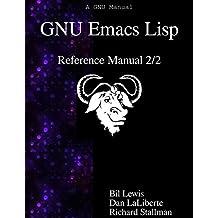 GNU Emacs Lisp Reference Manual 2/2 by Bil Lewis (2015-11-06)