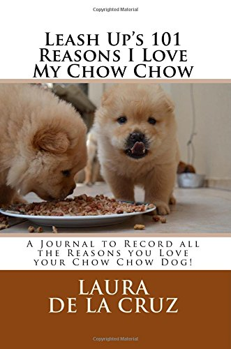 leash-ups-101-reasons-i-love-my-chow-chow-a-journal-to-record-all-the-reasons-you-love-your-chow-cho