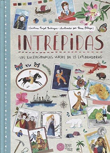 Intrépidas - Los excepcionales viajes de 25 exploradoras (Cosecha propia) por Cristina Pujol Buhigas