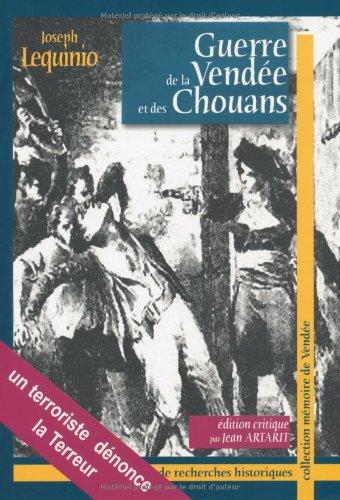 Guerre de la Vendée et des Chouans: Un terroriste qui dénonce la terreur par Jean Artarit