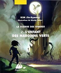 La guerre des ombres, Tome 2 : L'enfant des Marroïns verts