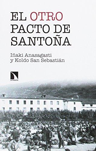 El otro Pacto de Santoña: La misma historia contada esta vez de verdad (Mayor) por Iñaki Anasagasti Oleaga