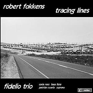 Fokkens: Tracing Lines [Carla Rees, Patricia Rozario, Fidelio Trio] [Divine Art: MSV28535]