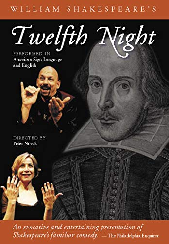 William Shakespeare's Twelfth Night: Performed in American Sign Language and English