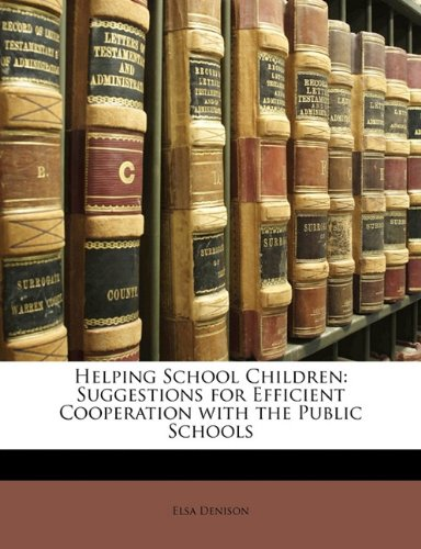 Helping School Children: Suggestions for Efficient Cooperation with the Public Schools
