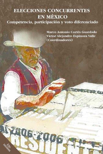 Elecciones concurrentes en México. Competencia, participación y voto diferenciado