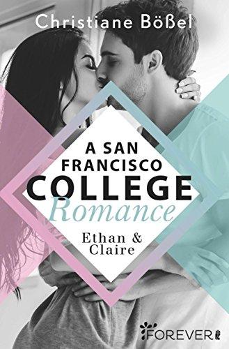 Ethan & Claire – A San Francisco College Romance (College-WG-Reihe 1) von [Bößel, Christiane]