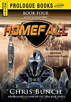 Homefall: Book Four of the Last Legion Series (Prologue Books) by [Bunch, Chris]