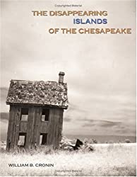 The Disappearing Islands of the Chesapeake by William B. Cronin (2005-06-01)