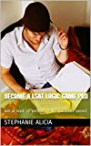Become A LSAT Logic Game Pro: Get at least 70 percent of the questions correct