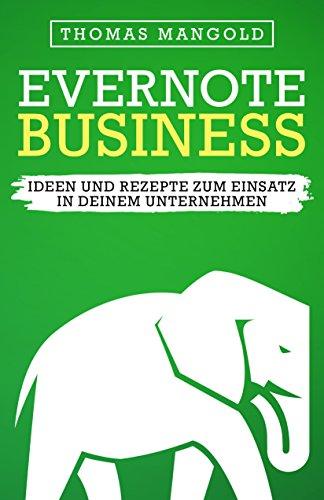 Evernote Business - Ideen und Rezepte zum Einsatz in deinem Unternehmen