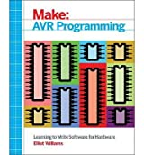 [ MAKE: AVR PROGRAMMING: GET UNDER THE HOOD OF THE AVR MICROCONTROLLER FAMILY - IPS ] Make: Avr Programming: Get Under the Hood of the Avr Microcontroller Family - IPS By Williams, Elliot ( Author ) Dec-2013 [ Paperback ]
