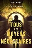 Tous les moyens nécessaires: Un thriller Luke Stone—Volume 1 (French Edition)