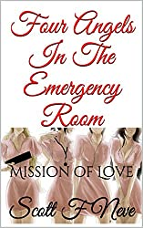 Four Angels In The Emergency Room: Mission of Love (English Edition)