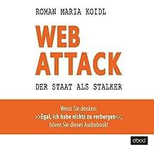 """WebAttack: Der Staat als Stalker - Wenn Sie denken: """"Egal, ich habe nichts zu verbergen"""", lesen Sie dieses Buch!"""