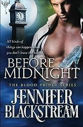 Before Midnight (The Blood Prince series) (Volume 1) by Jennifer Blackstream (2016-04-14)