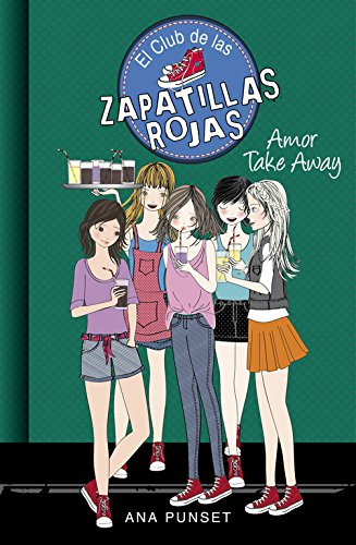 Amor Take Away (Serie El Club de las Zapatillas Rojas 9) por Ana Punset