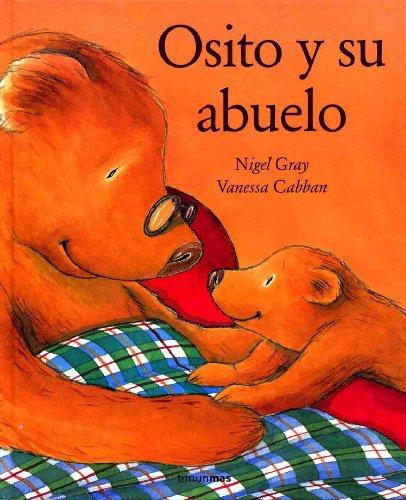 Osito y su Abuelo / Little Bear's Granddad por Nigel Gray