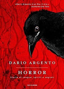 Horror: Storie di sangue, spiriti e segreti di [Argento, Dario]