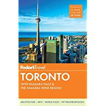Fodor's Toronto: with Niagara Falls & the Niagara Wine Region (Full-color Travel Guide, Band 25)