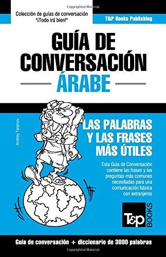 Guía de Conversación Español-Árabe y vocabulario temático de 3000 palabras por Andrey Taranov