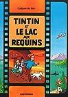 Les Aventures de Tintin - Tintin et le lac aux requins