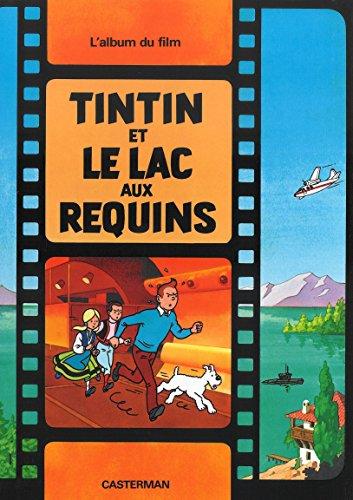 Les Aventures de Tintin : Tintin et le lac aux requins par Hergé