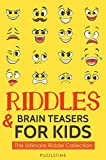 Riddles and Brain Teasers for Kids: The Ultimate Riddle Collection