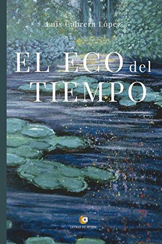 El eco del tiempo por Luis Cabrera López
