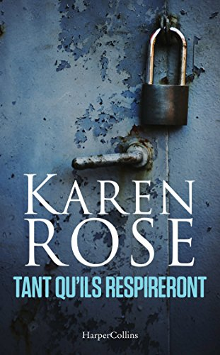 Tant qui'ls respireront - Karen Rose (2018) sur Bookys