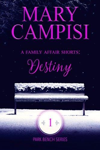 A Family Affair Shorts: Destiny (Park Bench series Book 1)