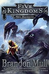 Sky Raiders (Five Kingdoms) by Brandon Mull (2015-01-06)