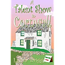 A Talent Show in Cornwall (A Wedding in Cornwall Book 10)