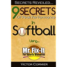 9 Secrets for Peak Performance in Softball: Using Mr. Fix-It For Sports (English Edition)