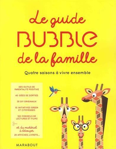 Le guide Bubble de la famille : Quatre saisons à vivre ensemble