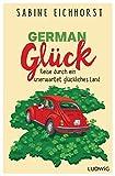 German Glück: Reise durch ein unerwartet glückliches Land (German Edition)