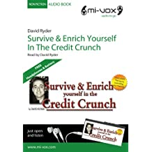 Survive and Enrich Yourself in the Credit Crunch (Mi-Vox Pre-loaded Audio Player)