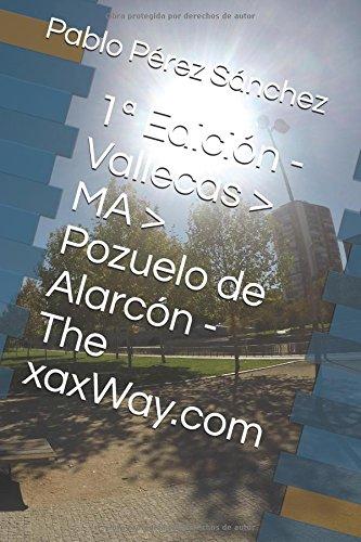 1ª Edición - Vallecas > MA > Pozuelo de Alarcón - The xaxWay.com
