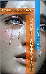 MyJana Chamm Chamm: An Alien Lady in India