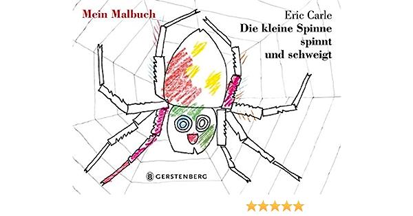Die Kleine Spinne Spinnt Und Schweigt Mein Malbuch Amazon De Carle Eric Bucher
