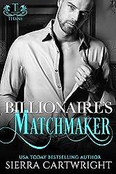 Billionaire's Matchmaker (Titans)