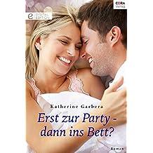 Erst zur Party - dann ins Bett?: Digital Edition