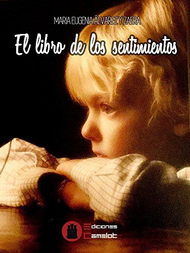 El libro de los sentimientos por Maria Eugenia Álvarez y Zaera