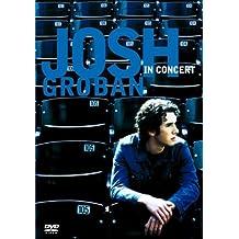 Josh Groban : In Concert