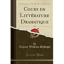 Cours De Litterature Dramatique Vol 2 Classic Reprint