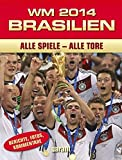 WM 2014 Brasilien: Alle Spiele - Alle Tore