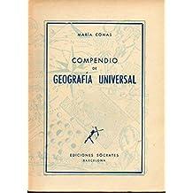 COMPENDIO DE GEOGRAFÍA UNIVERSAL. Primera Parte. GEOGRAFÍA GENERAL. Segunda Parte: GEOGRAFÍA DESCRIPTIVA DE LOS PAÍSES DEL MUNDO.