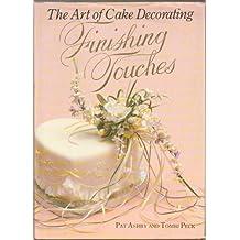 The Art of Cake Decorating: Finishing Touches