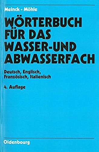 Wörterbuch für das Wasser- und Abwasserfach: Deutsch-Englisch-Französisch-Italienisch