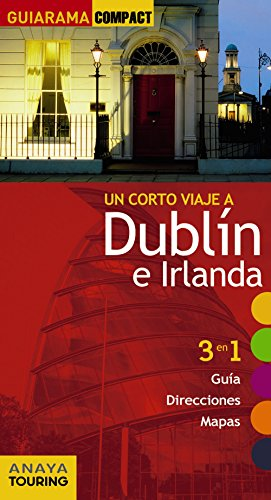 Dublín e Irlanda (Guiarama Compact - Internacional) por Anaya Touring